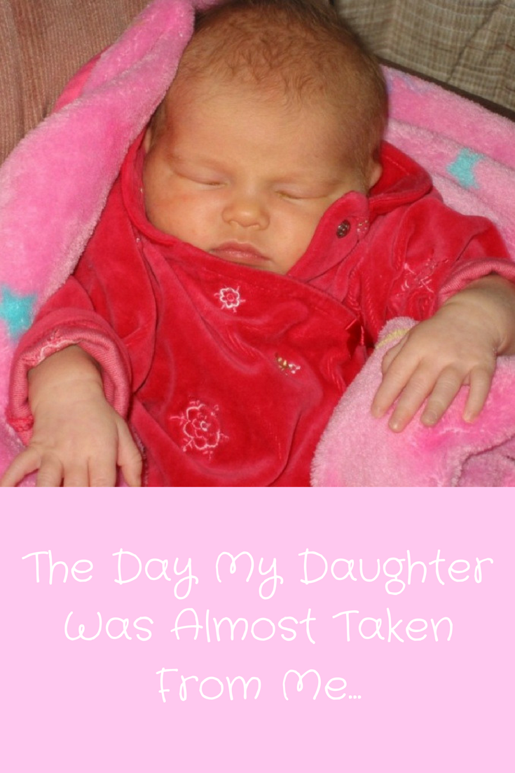 The Day My Daughter Was Almost Taken From Me...
