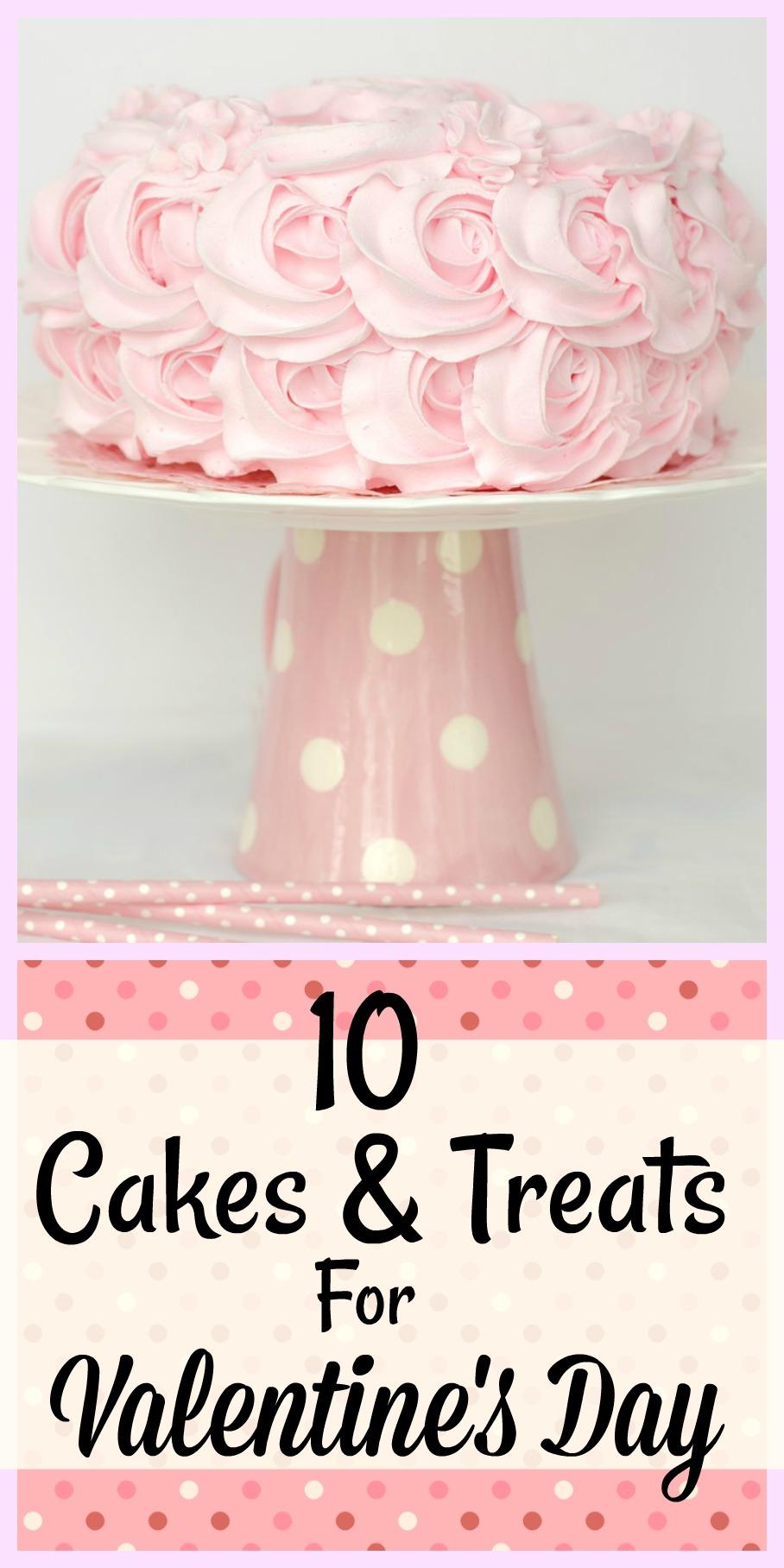 10 Cakes & Treats to Celebrate Valentine's Day