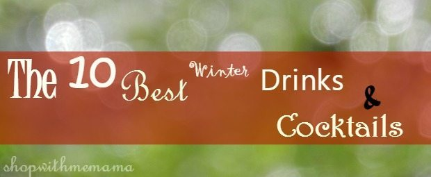 The 10 Best Winter Drinks & Cocktails