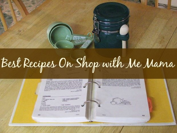 Best Recipes On Shop with Me Mama