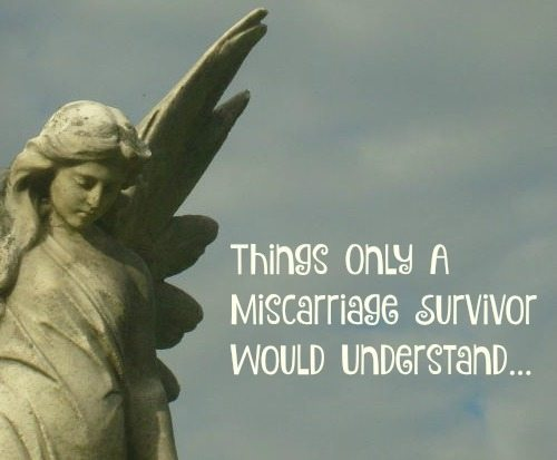 Miscarriage Survivor