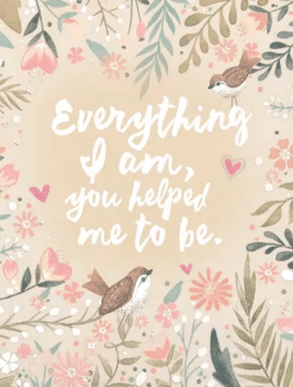 Everything I am Mother's Day Printable Quote