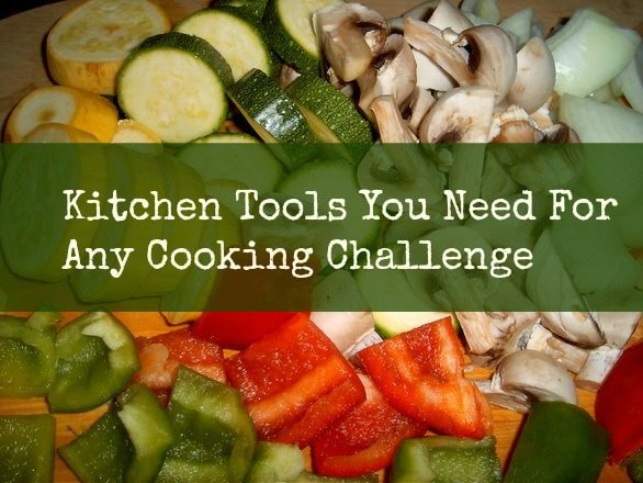 Kitchen Tools You Need For Any Cooking Challenge