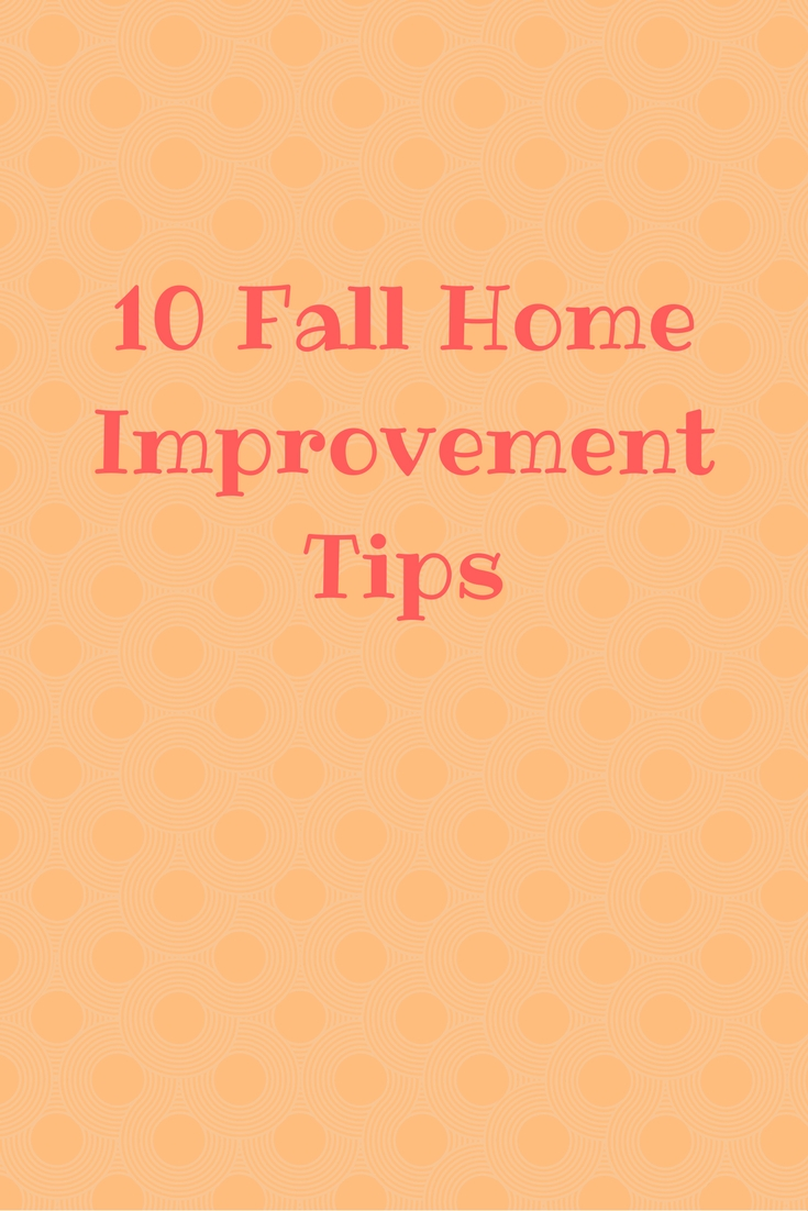 10 fall home improvement tips shop with me mama for Home improvement tips