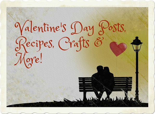 Valentine's Day Posts, Recipes and Handmade Products