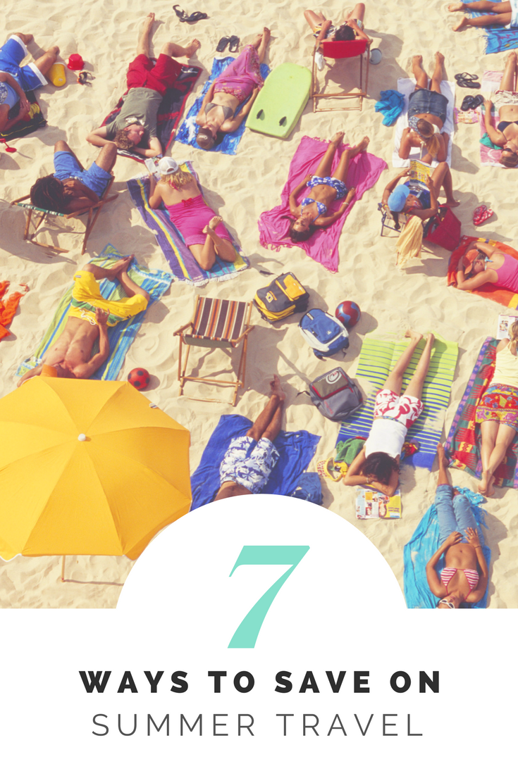 7 Ways To Save On Summer Travel