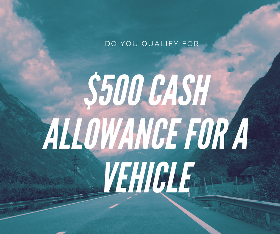 $500 Cash Allowance for A Vehicle, Do You Qualify?