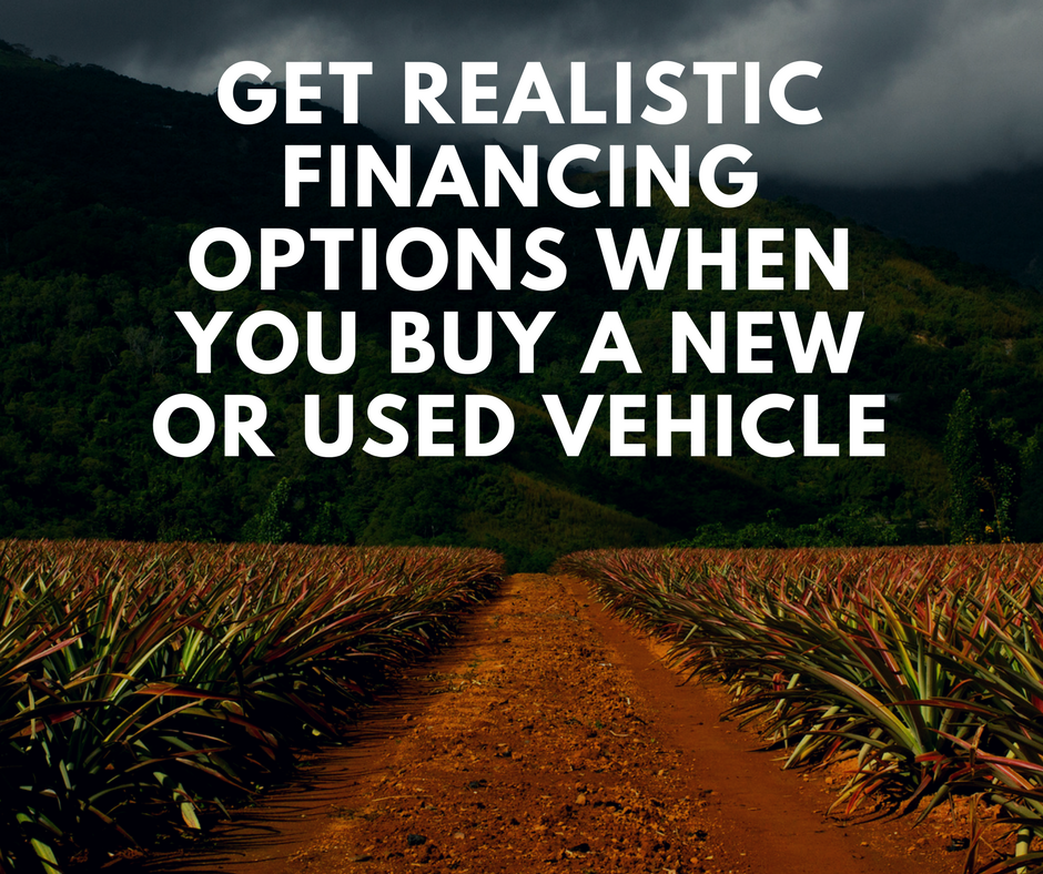 Get Realistic Financing Options When You Buy A New Or Used Vehicle