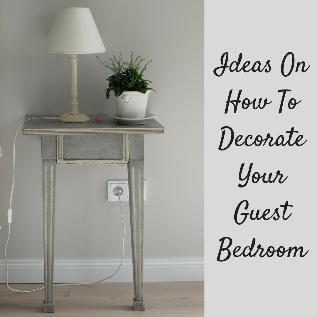 Ideas On How To Decorate Your Guest Bedroom