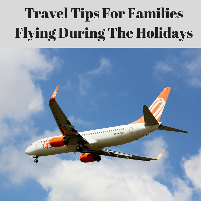 Travel Tips For Families Flying During The Holidays