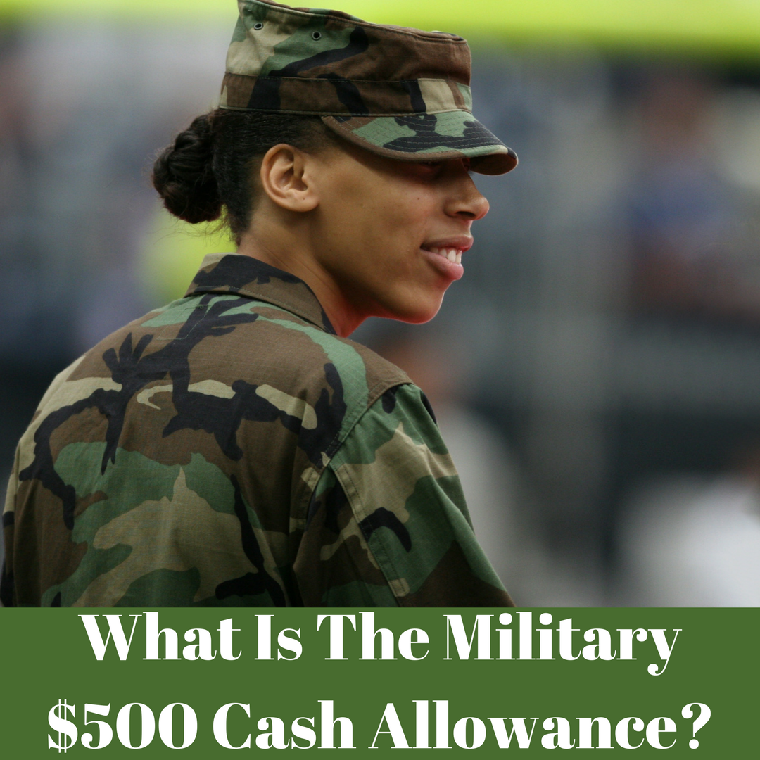 What Is The Military $500 Cash Allowance?