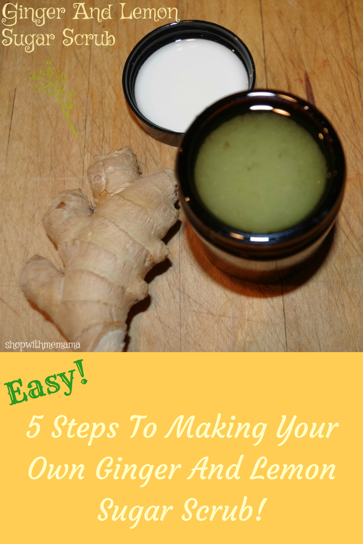 5 Steps To Making Your Own Ginger And Lemon Sugar Scrub!
