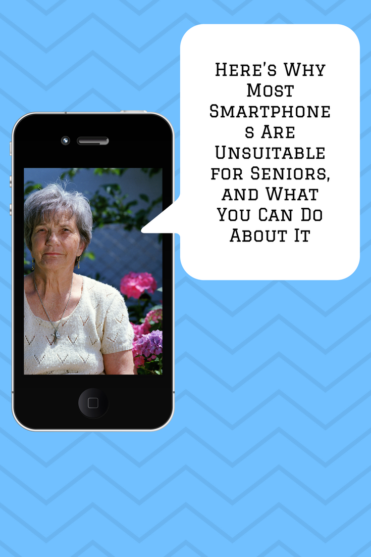 Why Most Smartphones Are Unsuitable for Seniors
