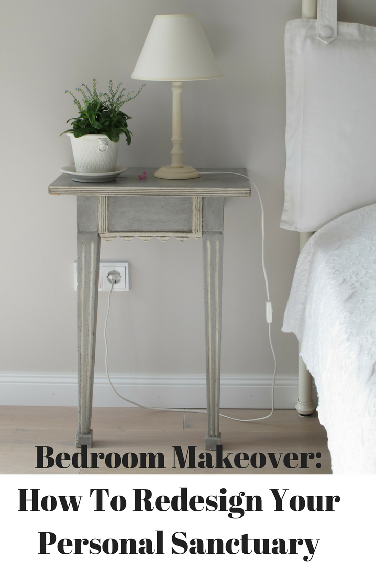 Bedroom Makeover: How To Redesign Your Personal Sanctuary