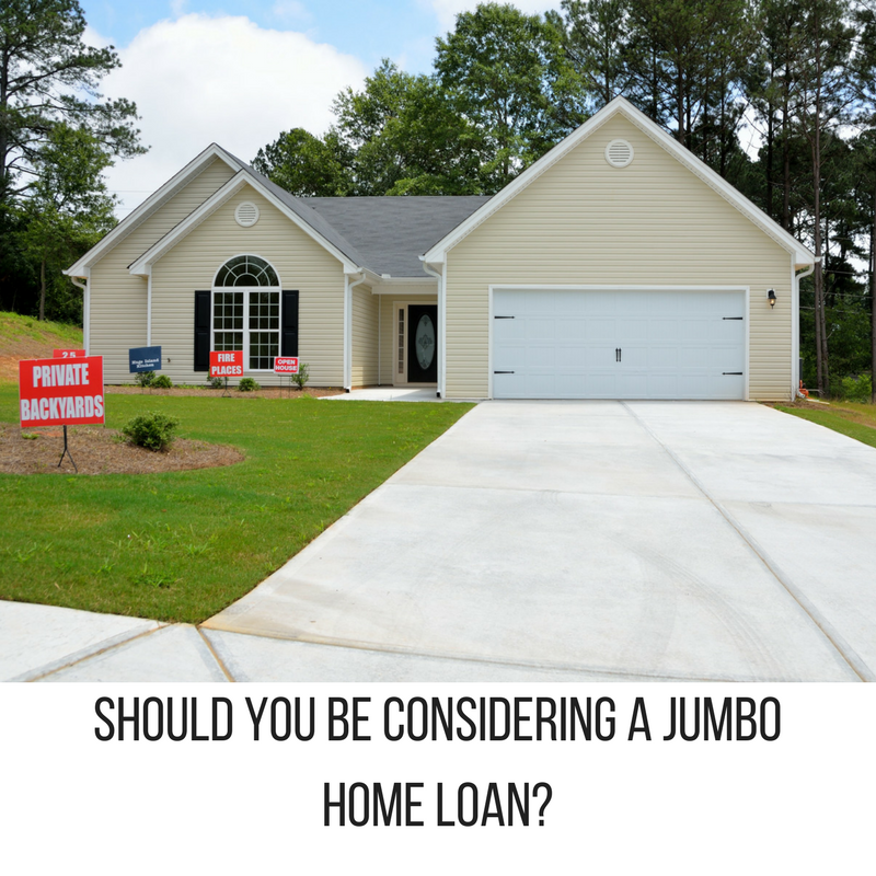 Should You Be Considering a Jumbo Home Loan?