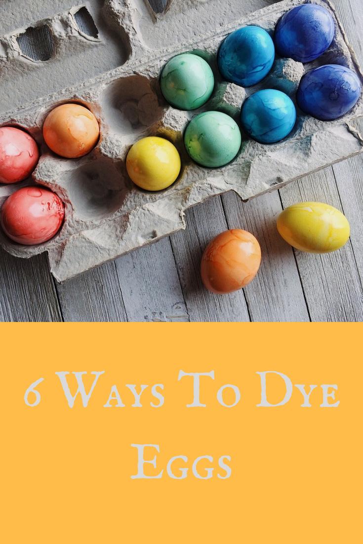 6 Ways To Dye Eggs