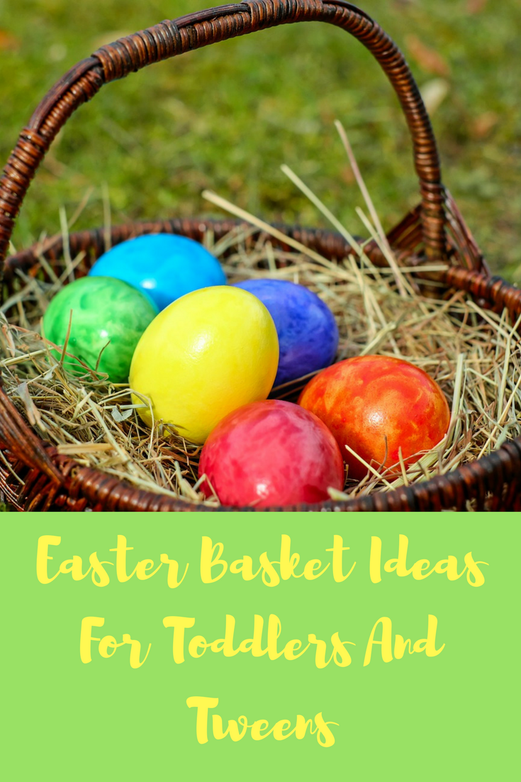 Easter Basket Ideas For Toddlers And Tweens