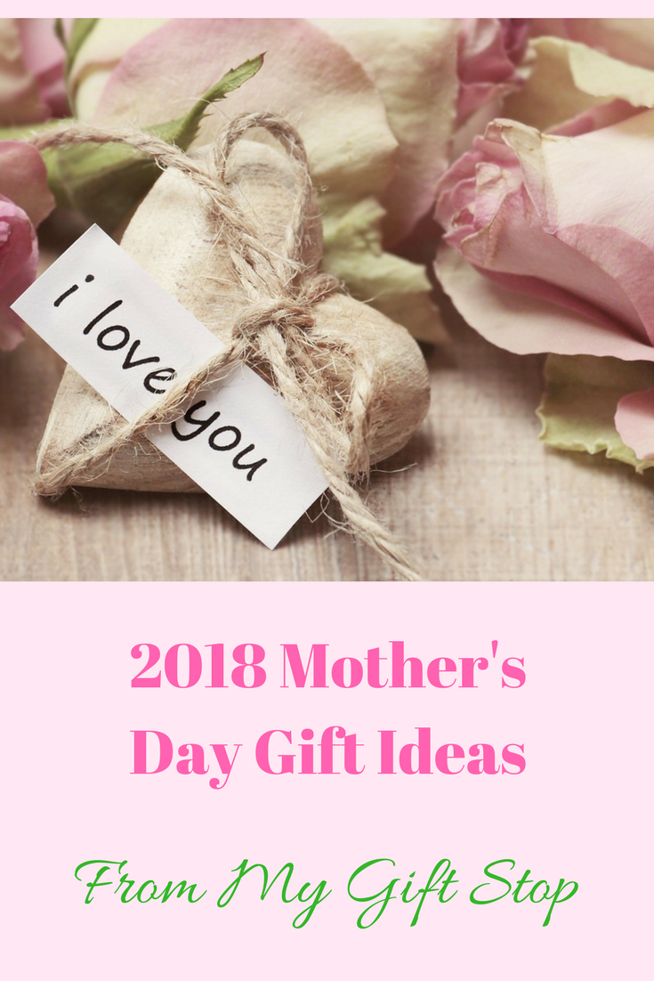 2018 Mother's Day Gift Ideas From My Gift Stop