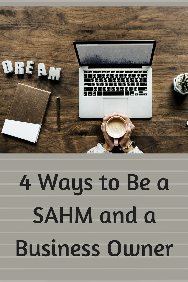 4 Ways to Be a SAHM and a Business Owner