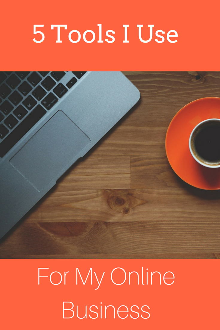 5 Tools I Use For My Online Business