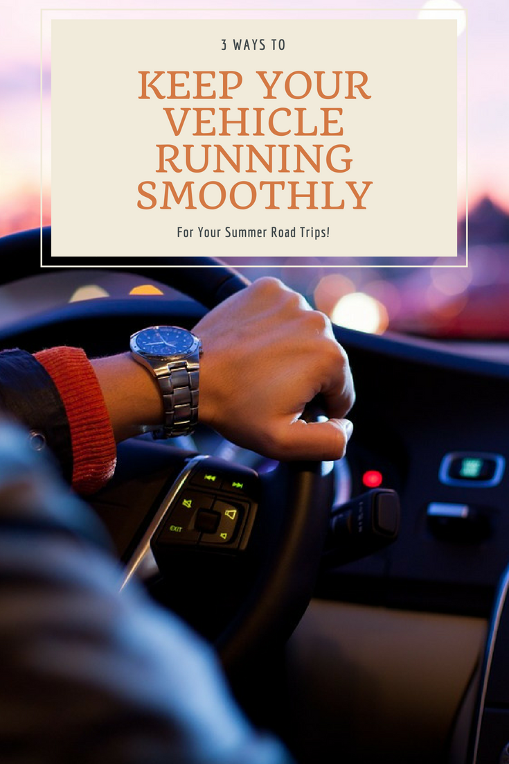 3 Ways To Keep Your Vehicle Running Smoothly
