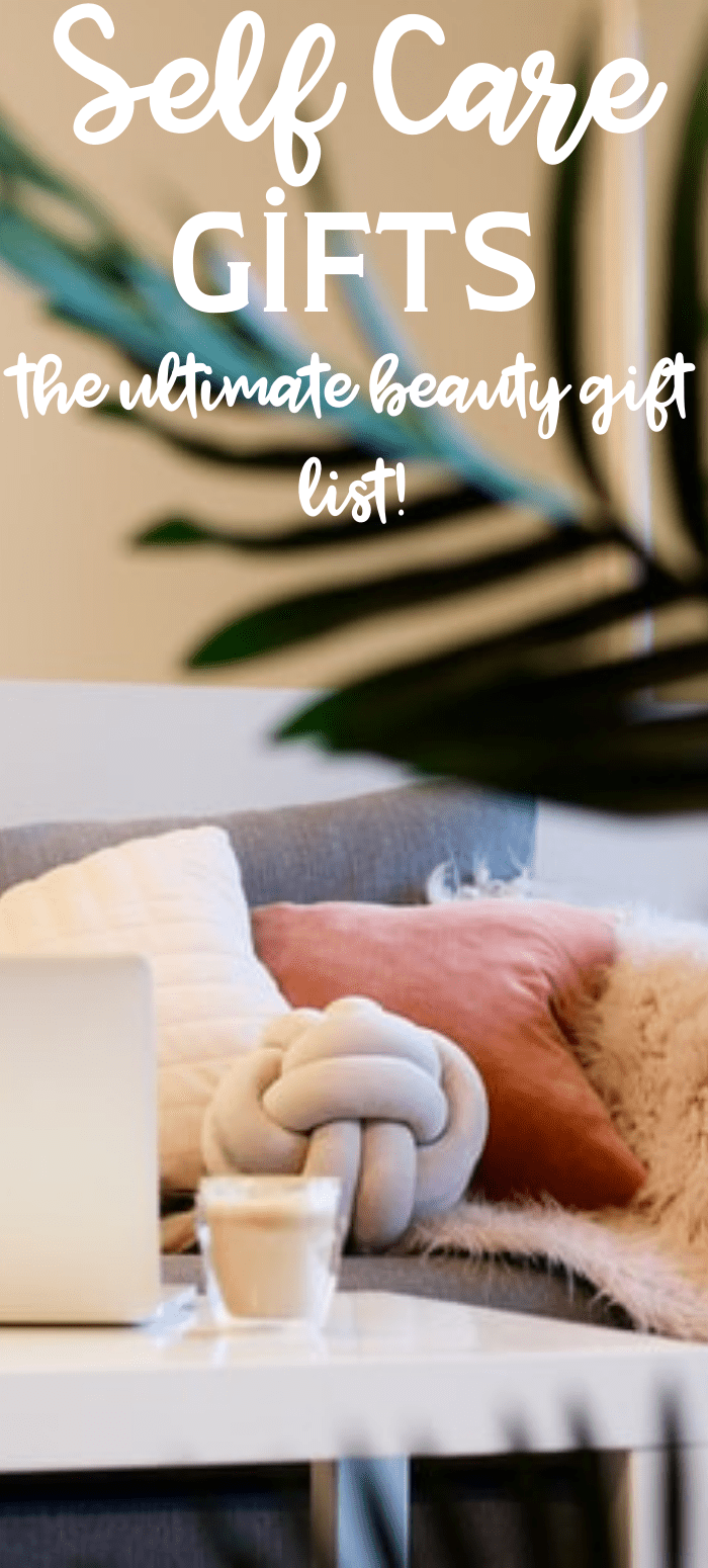 Self Care Gifts For You and Yours: The Ultimate Beauty Gift List