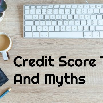Credit Score Tips And Myths