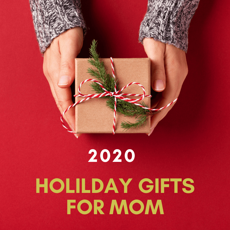 2020 Holiday Gift Guide For Mom